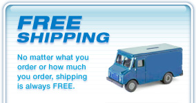 No matter what you order or how much you order, shipping is always free.  Click here to learn more.